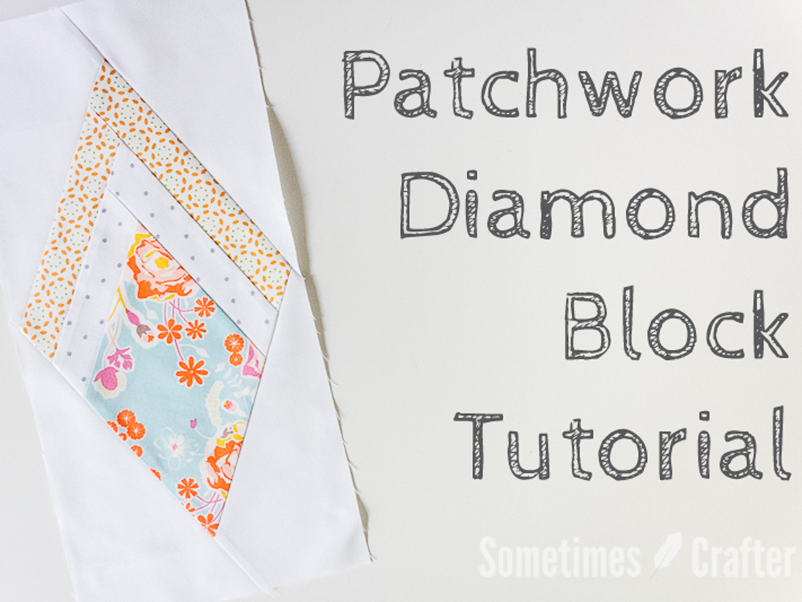 Sometimes Crafter // Patchwork Diamond Block Tutorial